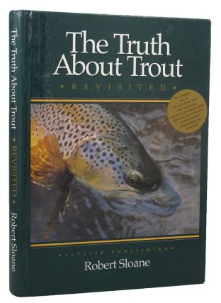 THE TRUTH ABOUT TROUT REVISITED. Robert D. Sloane