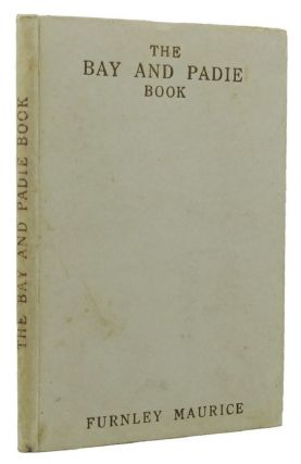 THE BAY AND PADIE BOOK. Furnley Maurice, Frank Wilmot, Pseudonym