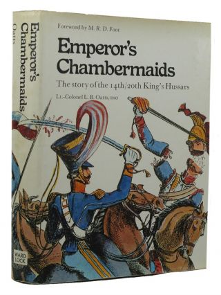 EMPEROR'S CHAMBERMAIDS. 14th/20th King's Hussars, Lt.-Colonel L. B. Oatts