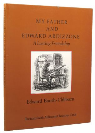 MY FATHER AND EDWARD ARDIZZONE. Edward Ardizzone, Edward Booth-Clibborn