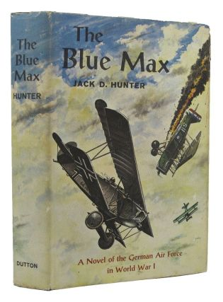 THE BLUE MAX. Jack D. Hunter