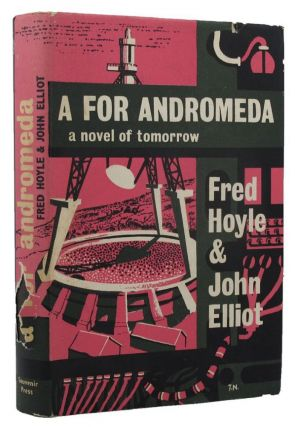 A FOR ANDROMEDA. Fred Hoyle, John Elliot