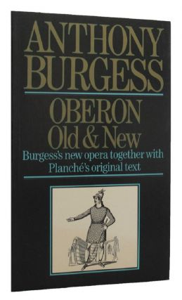 OBERON OLD & NEW. Anthony Burgess