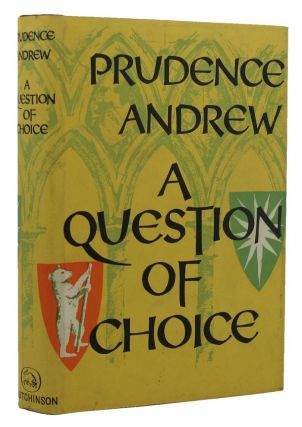 A QUESTION OF CHOICE. Prudence Andrew