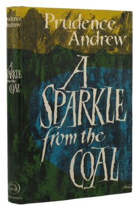 A SPARKLE FROM THE COAL. Prudence Andrew