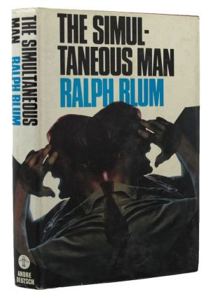 THE SIMULTANEOUS MAN. Ralph Blum