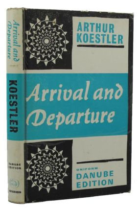 ARRIVAL AND DEPARTURE. Arthur Koestler