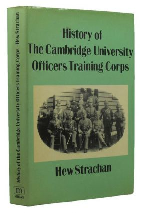 HISTORY OF THE CAMBRIDGE UNIVERSITY OFFICERS TRAINING CORPS. Cambridge University Officers...