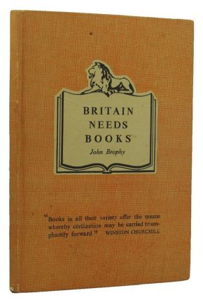 BRITAIN NEEDS BOOKS. John Brophy