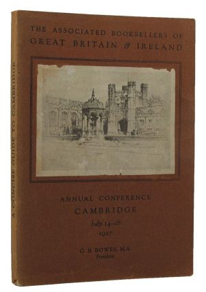 A CONCISE GUIDE TO THE TOWN AND UNIVERSITY OF CAMBRIDGE:. John Willis Clark