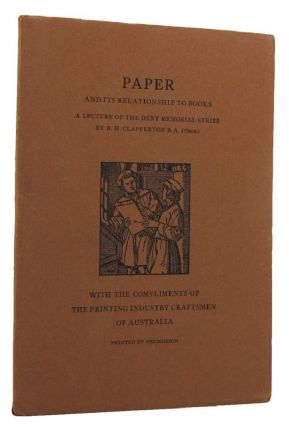 PAPER AND ITS RELATIONSHIP TO BOOKS. R. H. Clapperton