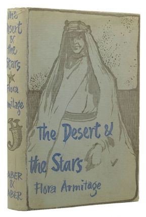 THE DESERT AND THE STARS. T. E. Lawrence, Flora Armitage