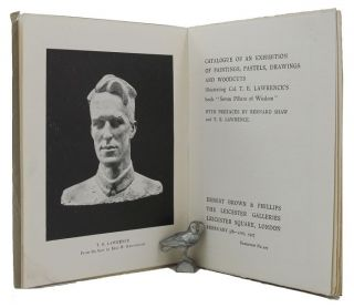 CATALOGUE OF AN EXHIBITION OF PAINTINGS, PASTELS, DRAWINGS AND WOODCUTS. T. E. Lawrence, The...