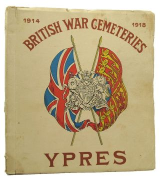 BRITISH WAR CEMETERIES: YPRES 1914 1918 [cover title]. British War Cemeteries