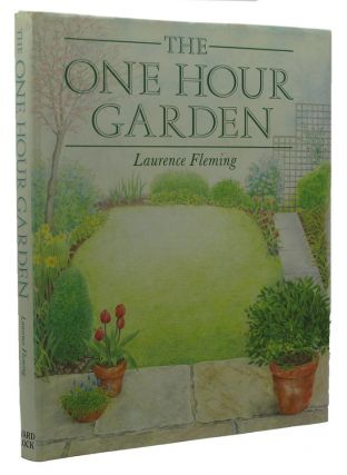 THE ONE HOUR GARDEN. Laurence Fleming