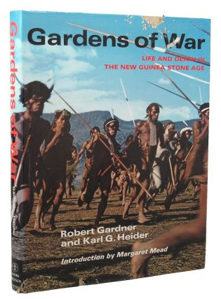 GARDENS OF WAR. Robert Gardner, Karl G. Heider