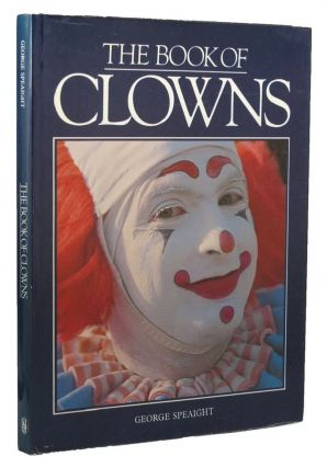 THE BOOK OF CLOWNS. George Speaight