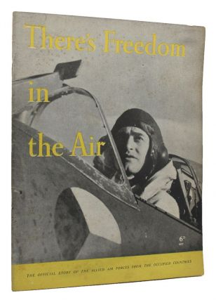 THERE'S FREEDOM IN THE AIR. Ministry of Information Great Britain