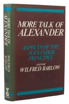 MORE TALK OF ALEXANDER. F. Matthias Alexander, Dr. Wilfred Barlow