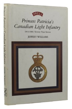 PRINCESS PATRICIA'S CANADIAN LIGHT INFANTRY. Princess Patricia's Canadian Light Infantry, Jeffery...