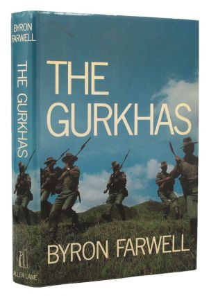 THE GURKHAS. Byron Farwell