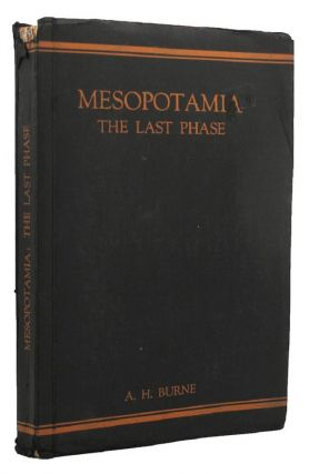 MESOPOTAMIA: the last phase. Lieut.-Colonel A. H. Burne