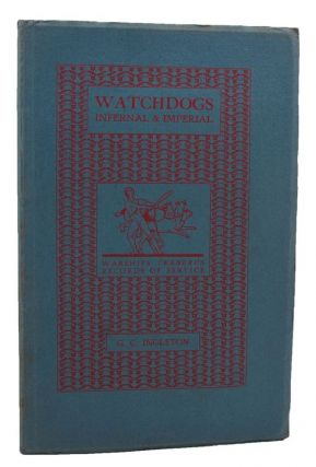 WATCHDOGS INFERNAL & IMPERIAL. Geoffrey C. Ingleton