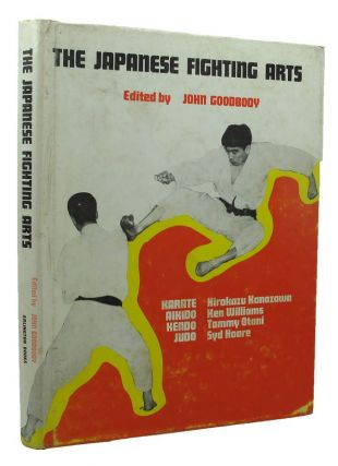 THE JAPANESE FIGHTING ARTS. John Goodbody