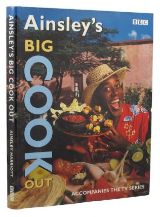 AINSLEY'S BIG COOK OUT. Ainsley Harriott