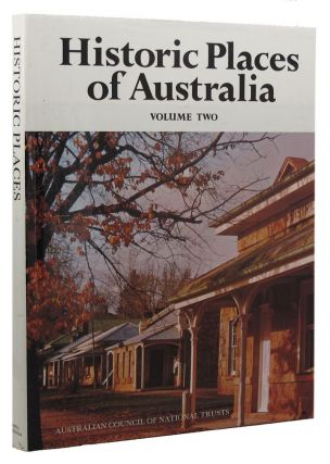 HISTORIC PLACES OF AUSTRALIA. Volume Two. Australian Council of National Trusts