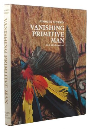 VANISHING PRIMITIVE MAN. Timothy Severin