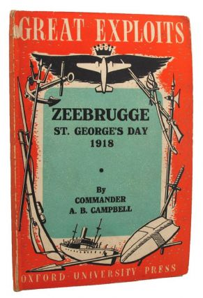 ZEEBRUGGE: St George's Day 1918. Commander. A. B. Campbell