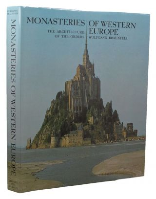 MONASTERIES OF WESTERN EUROPE. Wolfgang Braunfels