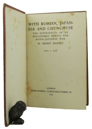 WITH RUSSIAN, JAPANESE AND CHUNCHUSE. Ernest Brindle