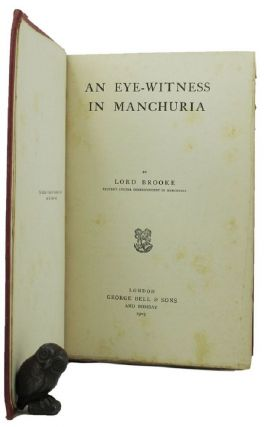 AN EYE-WITNESS IN MANCHURIA. Lord Brooke