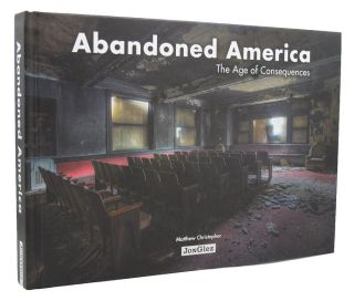 ABANDONED AMERICA. Matthew Christopher