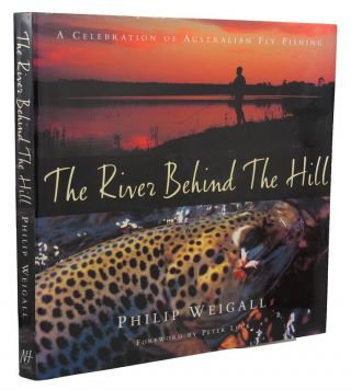 THE RIVER BEHIND THE HILL. Philip Weigall