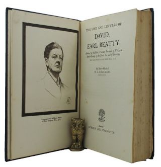 THE LIFE AND LETTERS OF DAVID, EARL BEATTY. David Beatty, Earl, W. S. Chalmers