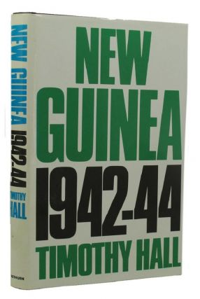 NEW GUINEA 1942-44. Timothy Hall