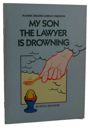 MY SON THE LAWYER IS DROWNING. Doug MacLeod