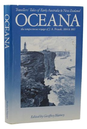 OCEANA. James Anthony Froude, Geoffrey Blainey