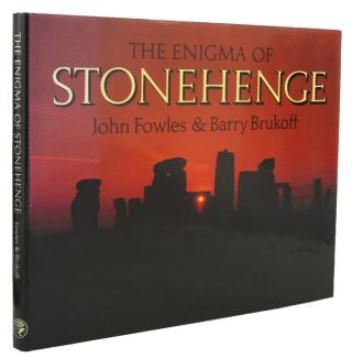 THE ENIGMA OF STONEHENGE. John Fowles, Barry Brukoff