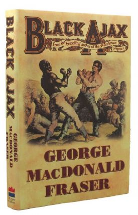 BLACK AJAX. George Macdonald Fraser