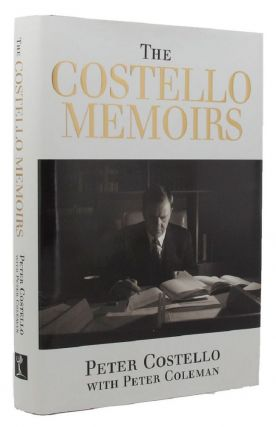THE COSTELLO MEMOIRS. Peter Costello, Peter Coleman