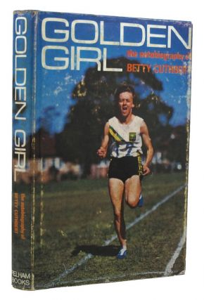 GOLDEN GIRL. Betty Cuthbert, Jim Webster