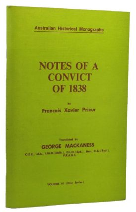 NOTES OF A CONVICT OF 1838. Francois Xavier Prieur