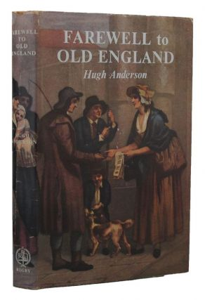 FAREWELL TO OLD ENGLAND. Hugh Anderson