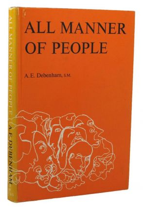ALL MANNER OF PEOPLE. A. E. Debenham, Marien Drey