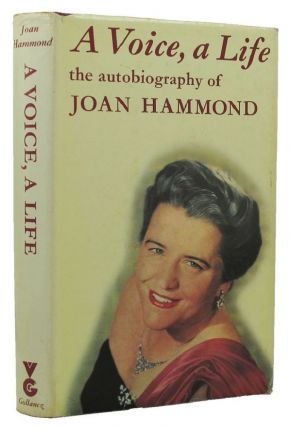 A VOICE, A LIFE. Joan Hammond
