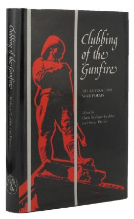 CLUBBING OF THE GUNFIRE. Chris Wallace-Crabbe, Peter Pierce